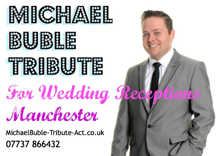 Michael Buble Tribute Act for Wedding Receptions Manchester