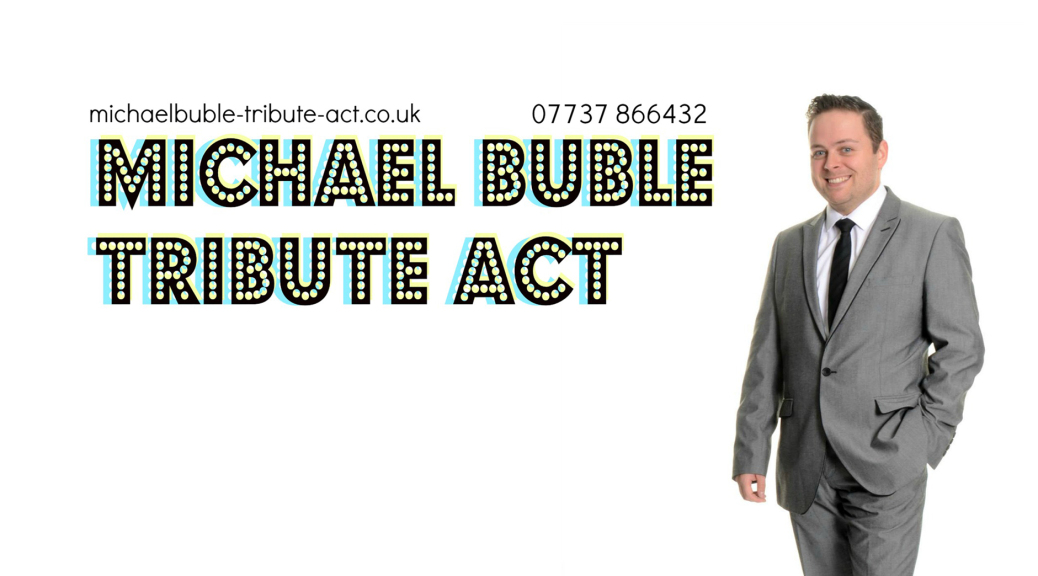 Michael Buble Tribute Act - call 07737 866432 to book